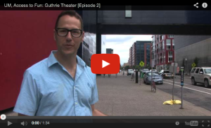 UM, Access to Fun: Guthrie Theater [Episode 2]