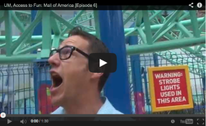 UM, Access to Fun: Mall of America [Episode 6]