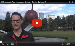 UM, Access to Fun: Minneapolis Sculpture Garden [Episode 7]